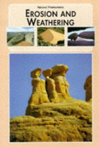 Erosion and Weathering (Natural Phenomena of the World)