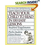Teach Your Child to Read in 100 Easy Lessons, Siegfried Engelmann and Phyllis Haddox, 034612557X