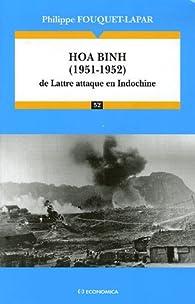 Hoa Binh (1951-1952) : La Lattre attaque en Indochine par Philippe Fouquet-Lapar