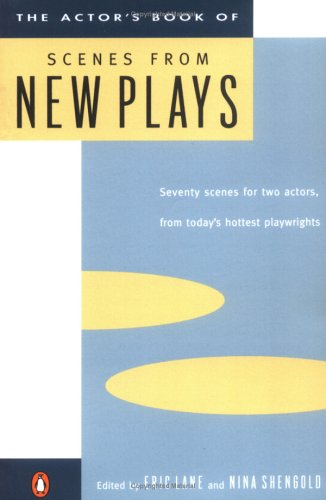 The Actor's Book of Scenes from New Plays: 70 Scenes for Two Actors, from Today's Hottest Playwrights -