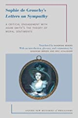 Sophie de Grouchy's Letters on Sympathy: A Critical Engagement with Adam Smith's The Theory of Moral Sentiments (Oxford New Histories of Philosophy) Paperback
