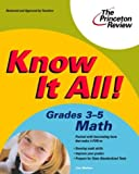 Know It All! Grades 3-5 Math, Princeton Review Staff, 0375763759