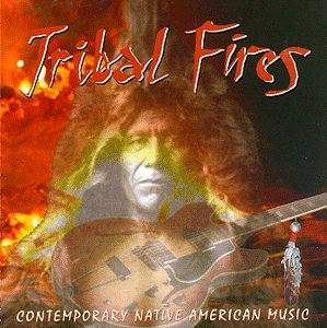 Tribal Fires: Contemporary Native American Music