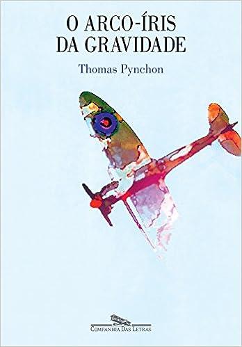 O arco-íris da gravidade: Thomas Pynchon: 9788571647992: Amazon.com: Books