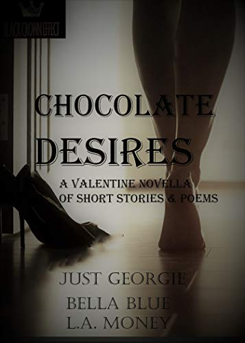 Chocolate Desires: A Valentine Novella of Short Stories and Poems
