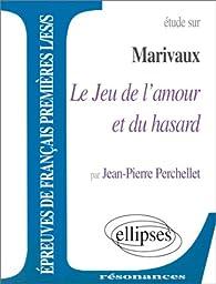 Marivaux, Le Jeu de l'amour et du hasard par Jean-Pierre Perchellet