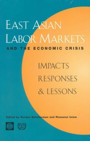 east-asian-labor-markets-and-the-economic-crisis-impacts-responses-and-lessons