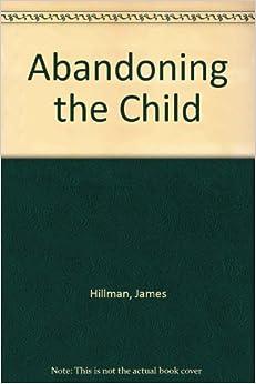Descargar El Autor Torrent Abandoning The Child Epub Gratis 2019