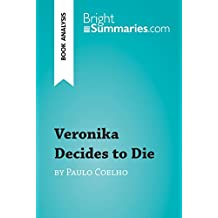 Veronika Decides to Die by Paulo Coelho (Book Analysis): Detailed Summary, Analysis and Reading Guide (BrightSummaries.com)