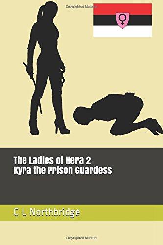 Read Online Kyra the Prison Guardess (The Ladies of Hera) pdf epub