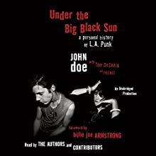 Under the Big Black Sun: A Personal History of L.A. Punk Audiobook by John Doe, Tom Desavia Narrated by Exene Cervenka, Henry Rollins,  full cast