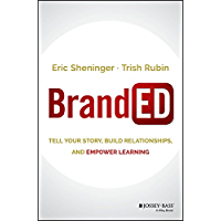 BrandED: Tell Your Story, Build Relationships, and Empower Learning (English Edition)