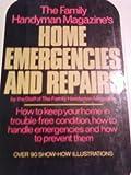 The Family Handyman Magazine's Home Emergencies and Repairs