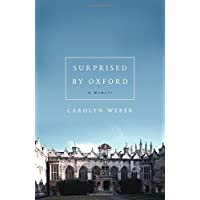 Surprised by Oxford: A Memoir