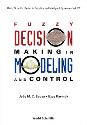 Fuzzy Decision Making in Modeling and Co (World Scientific Series in Robotics & Intelligent Systems)