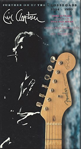 Further Up On The Crossroads 1964 -1990 ... Eric Clapton