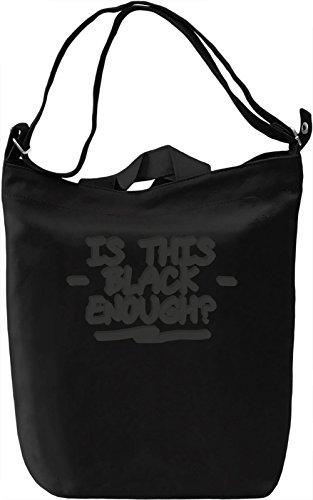 Is This Black Enough Borsa Giornaliera Canvas Canvas Day Bag| 100% Premium Cotton Canvas| DTG Printing|