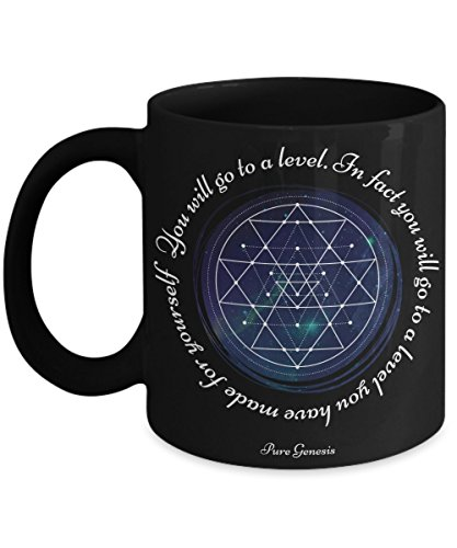 You will go to a level. In fact you will go to a level you have made for yourself - enlightening spiritual meditation yoga gift mug by Pure Genesis black coffee cup