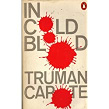 In Cold Blood: A True Account of Multiple Murder and Its Consequences