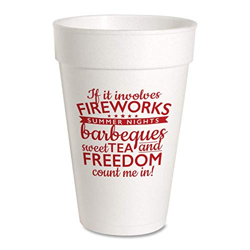 If It Involves Fireworks, Summer Nights, Barbecues, Sweet Tea, Freedom Styrofoam Party Cups (16oz - 10 Pack)