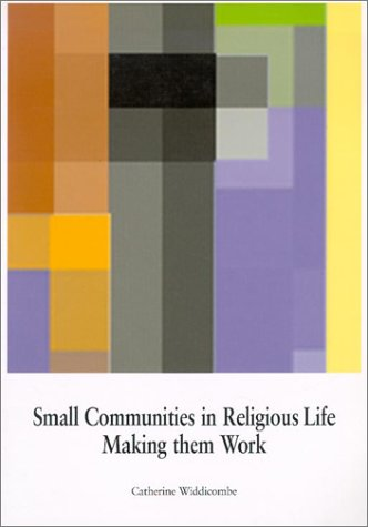 Small Communities in Religious Life: Making Them Work pdf