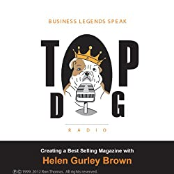 Creating a Best-Selling Magazine, with Helen Gurley Brown