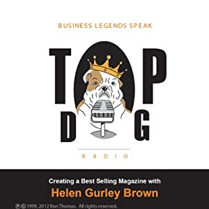 Creating a Best-Selling Magazine, with Helen Gurley Brown Radio/TV Program