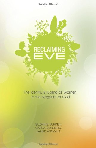 Reclaiming Eve: The Identity and Calling of Women in the Kingdom of God