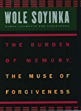 The Burden of Memory, the Muse of Forgiveness (The W.E.B. Du Bois Institute Series)