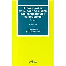 GRANDS ARRÊTS DE LA COUR DE JUSTICE DES COMMUNAUTÉS EUROPÉENNES T01 6ED.