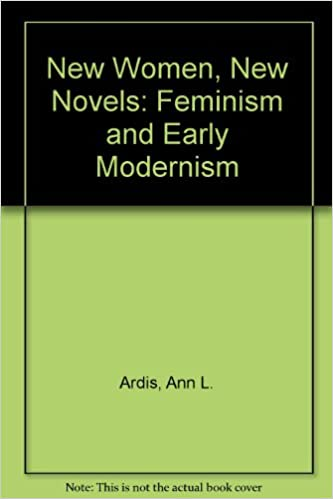 New Women, New Novels: Feminism and Early Modernism