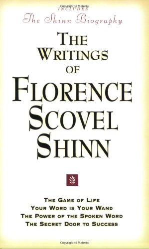 The Writings of Florence Scovel Shinn (Includes The Shinn Biography): The Game of Life/ Your Word Is Your Wand/ The Powe