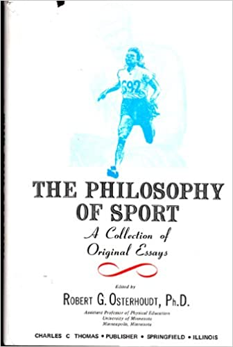 the philosophy of sport a collection of original essays robert g  the philosophy of sport a collection of original essays robert g osterhoudt  amazoncom books