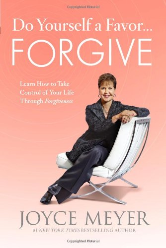 Do Yourself a Favor...Forgive: Learn How to Take Control of Your Life Through - Online Outlet Coach