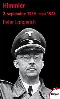 Himmler. Tome 2 : Septembre 1939 - mai 1945 par Peter Longerich