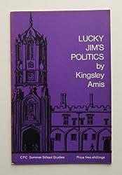 Lucky Jim's Politics (Conservative Political Centre, London. Summer school studies)