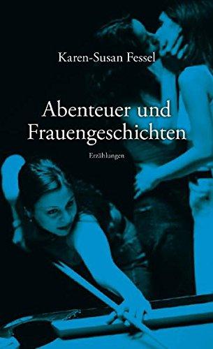 Abenteuer und Frauengeschichten : Erzählungen