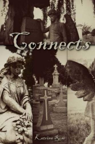 Book: Ghost - Connects (Based on a true haunting & Possession) by Katrina Rose