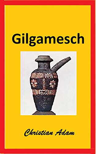 Das Gilgamesch -Epos (German Edition)