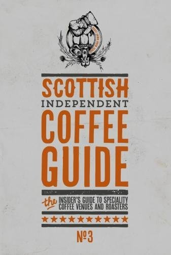 Download Scottish Independent Coffee Guide: No 3 PDF
