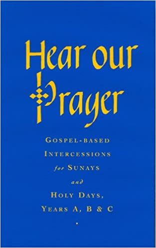 Hear Our Prayer: Gospel-Based Intercessions for Sundays and