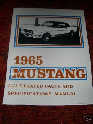 1965 Ford Mustang Specs - 1965 Ford Mustang Feature Spec Manual