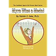 Myra Wins a Medal (The Confident Sports Kid Picture Book Series 5)