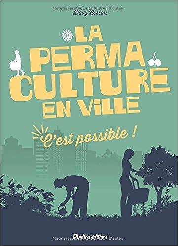 Guide de la permaculture en ville : C'est possible ! - Davy Cosson