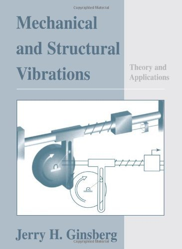 Mechanical and Structural Vibrations: Theory and Applications by Jerry H. Ginsberg (2001-01-17)