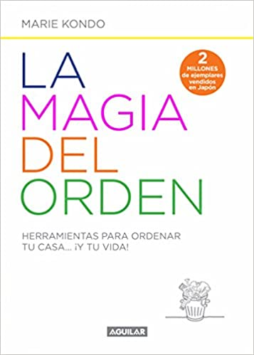 La magia del orden: Herramientas para ordenar tu casa... ?Y tu vida: Amazon.es: Libros