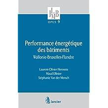 Performance énergétique des bâtiments: Wallonie-Bruxelles-Flandre (JLMB OPUS) (French Edition)