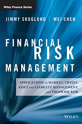Financial Risk Management: Applications in Market, Credit, Asset and Liability Management and Firmwide Risk (Wiley Finance) ()