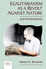 Egalitarianism as a Revolt Against Nature and Other Essays