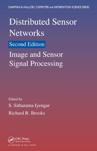 Download Distributed Sensor Networks, Second Edition: Image and Sensor Signal Processing (Chapman & Hall/CRC Computer and Information Science Series) Pdf